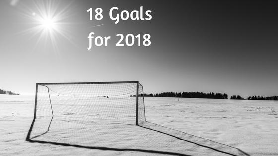 18 Goals of 2018