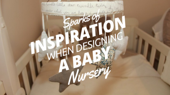 Sparks Of Inspiration When Designing A Baby Nursery