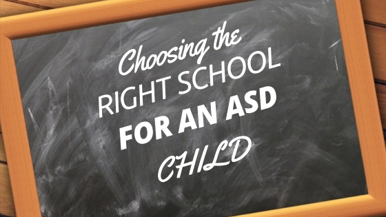 Choosing the right school for an ASD child