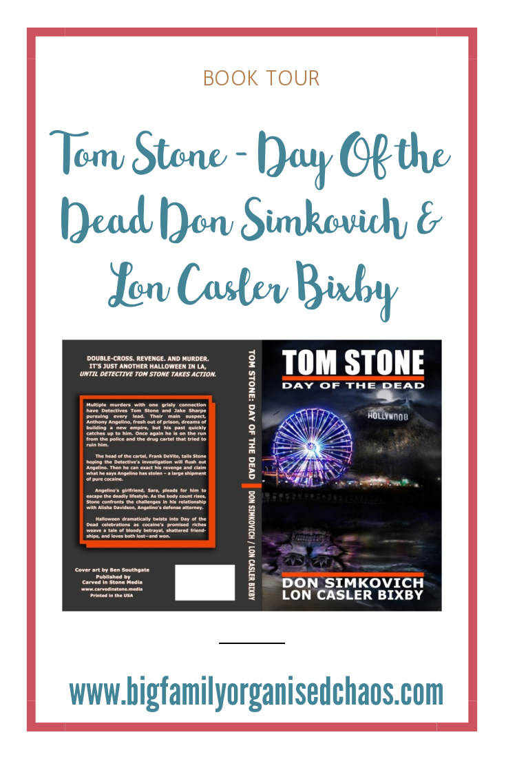 Tom Stone Day of The Dead by Don Simkovich & Lon Casler Bixby is a crime thriller with lots of twists and turns, click through to find out more about the book and its tour.