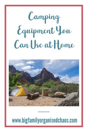 A Family Camping trip is great for getting you out and about, but some camping equipment can be used inside the home when you are not camping